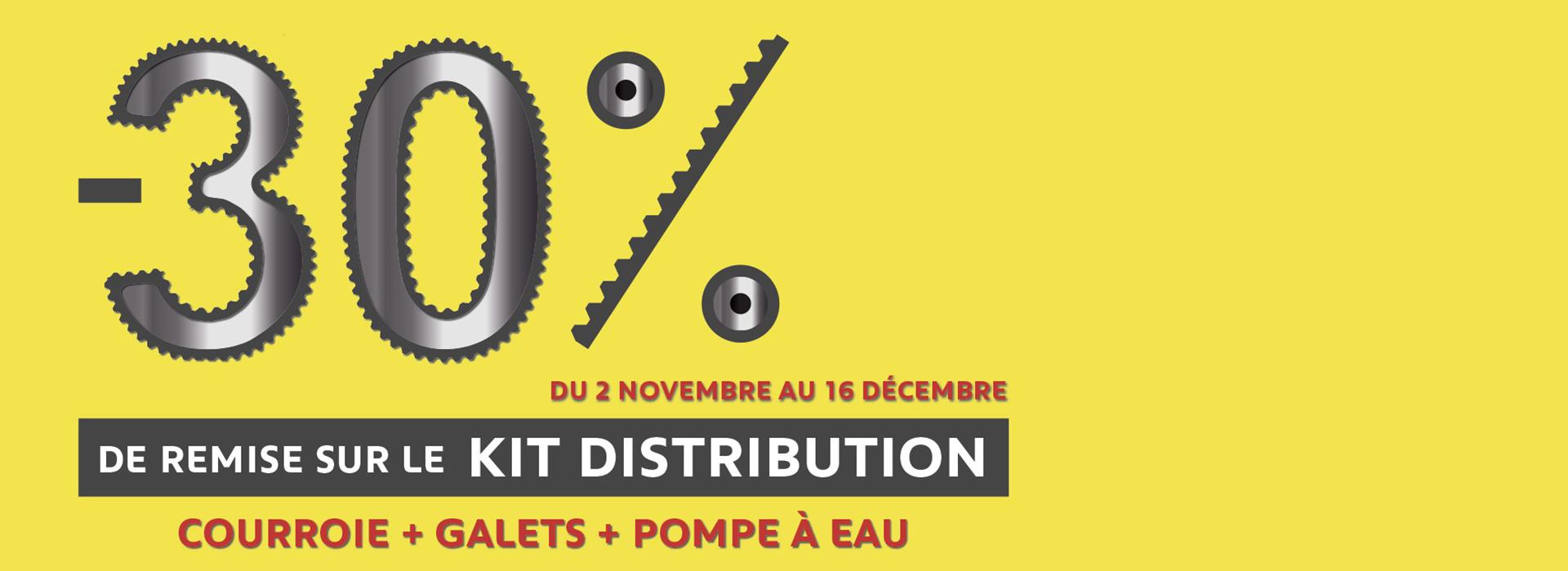 -30 % SUR LE KIT DISTRIBUTION