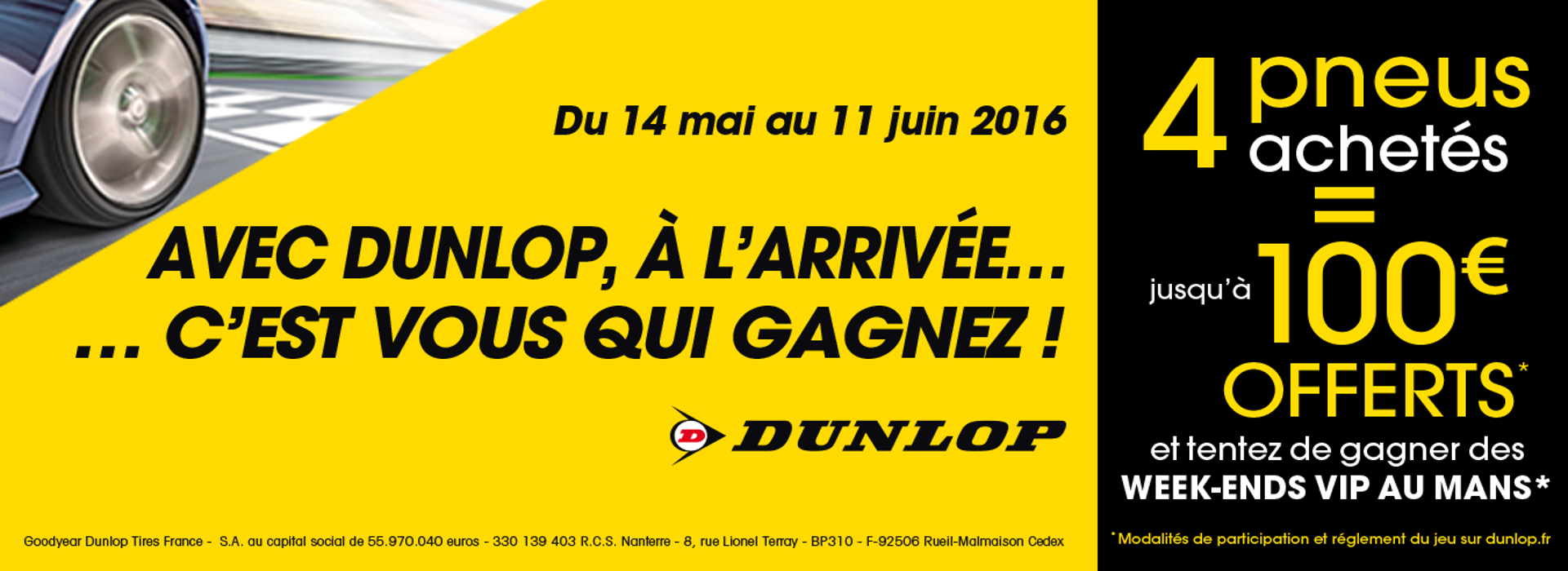Avec Dunlop, 4 Pneus achetés= jusqu'à 100€ offerts