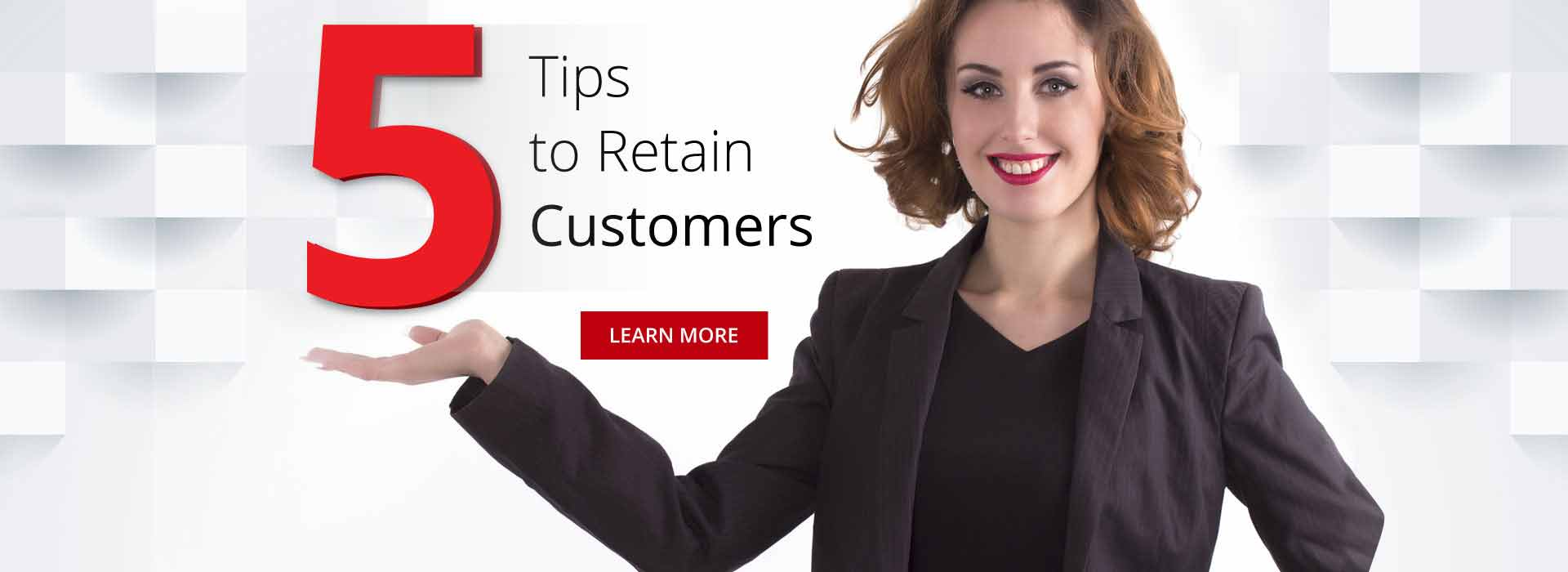 Five Tips to Retain Customers